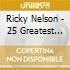 Ricky Nelson - 25 Greatest Hits