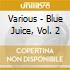 BLUE JUICE VOL.2