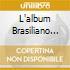 L'ALBUM BRASILIANO PIU'BELLO DEL MON