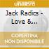 Jack Radics - Love & Laughter