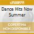 DANCE HITS NOW SUMMER