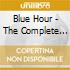 BLUE HOUR - THE COMPLETE SESSIONS