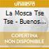 La Mosca Tse Tse - Buenos Muchachos