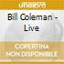Bill Coleman - Live