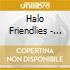 Halo Friendlies - Get Real