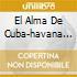 EL ALMA DE CUBA-HAVANA CLUB