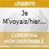 JE M'VOYAIS/HIER ENCORE/LA BOHEME