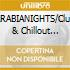 ARABIANIGHTS/Club & Chillout Class.