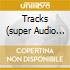 TRACKS (SUPER AUDIO CD)
