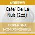 CAFE' DE LA NUIT (2CD)