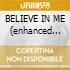BELIEVE IN ME (enhanced cd)