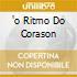 'O RITMO DO CORASON