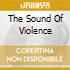 THE SOUND OF VIOLENCE