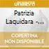Patrizia Laquidara - Lividi E Fiori