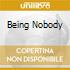 BEING NOBODY