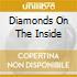 DIAMONDS ON THE INSIDE