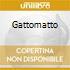 GATTOMATTO