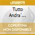TUTTO ANDRA'...
