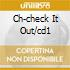 CH-CHECK IT OUT/CD1
