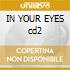 IN YOUR EYES cd2