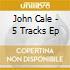 John Cale - 5 Tracks Ep