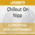 CHILLOUT ON NIPP