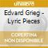 Edvard Grieg - Lyric Pieces - Leif Ove Andsnes