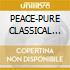 PEACE-PURE CLASSICAL CALM/3CDx1