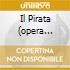 IL PIRATA (OPERA COMPLETA)
