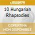 10 HUNGARIAN RHAPSODIES