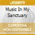 MUSIC IN MY SANCTUARY
