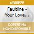 Faultline - Your Love Means Everything