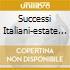 SUCCESSI ITALIANI-ESTATE '04