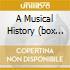 A MUSICAL HISTORY (BOX SET 5CD+DVD)