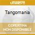 TANGOMANIA