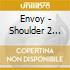 Envoy - Shoulder 2 Shoulder