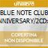 BLUE NOTE CLUB ANNIVERSARY/2CDx1