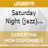 SATURDAY NIGHT (JAZZ) FEVER
