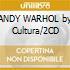 ANDY WARHOL by Cultura/2CD