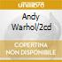 ANDY WARHOL/2CD