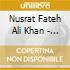 Nusrat Fateh Ali Khan - The Ultimate Nusrat Fateh Ali Khan