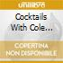 COCKTAILS WITH COLE PORTER