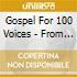 GOSPEL FOR 100 VOICES
