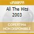 ALL THE HITS 2003