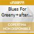 BLUES FOR GREENY+AFTER HOURS 2CD