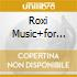 ROXI MUSIC+FOR YOUR PLEASURE 2CD