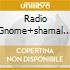 RADIO GNOME+SHAMAL 2CD