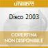 DISCO 2003