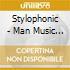Stylophonic - Man Music Technology