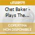 Chet Baker - Plays The Essential